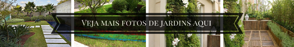 Veja mais fotos de jardins