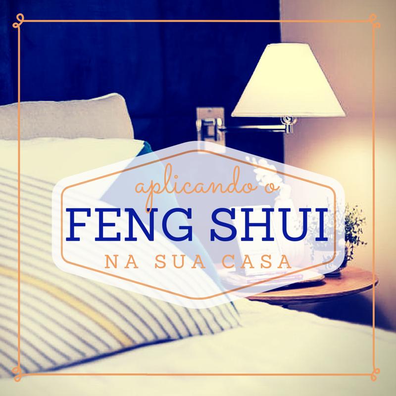 Aplique O Feng Shui Na Decora O Da Sua Casa